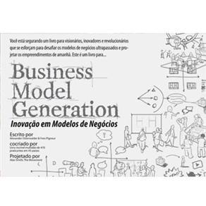 Inovação em Modelos de Negócios - Business Model Generation
