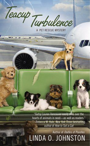 Teacup Turbulence (Pet Rescue Mystery #5) by Linda O Johnston (Feb 2014)