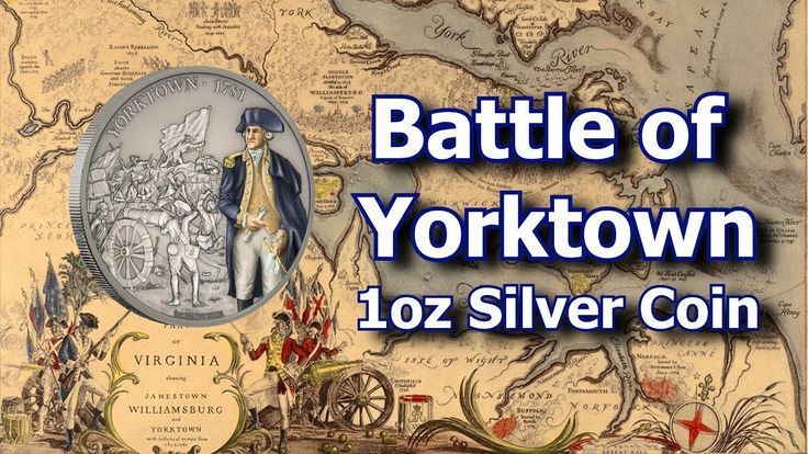 Battles that Changed History Silver Coin Series Launched with Yorktown Coin
