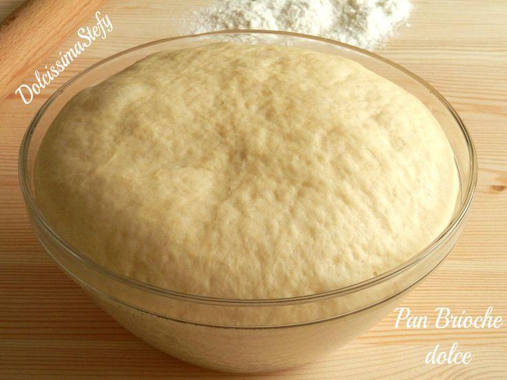 Pan Brioche dolce,ricetta base - Dolcissima Stefy