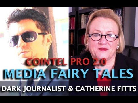 CATHERINE AUSTIN FITTS: COINTELPRO 2.0 MEDIA FAIRY TALES AND FALSE MEMES...