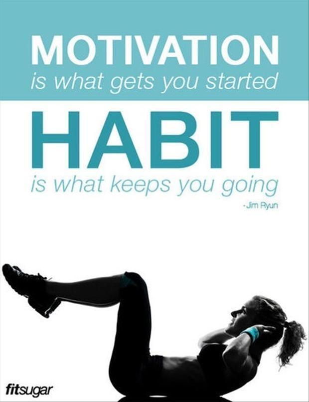 Make workouts a habit.