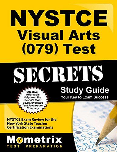 NYSTCE Visual Arts (079) Test Secrets Study Guide: NYSTCE Exam Review for the New York State Teacher Certification Examinations:   <b>***Includes Practice Test Questions***</b> <br><br><b>Get the test prep help you need to be successful on the NYSTCE Visual Arts test.</b> <br><br>The NYSTCE Visual Arts (079) Exam is extremely challenging and thorough test preparation is essential for success. <b><i>NYSTCE Visual Arts Exam Secrets Study Guide</i></b> is the ideal prep solution for anyon...