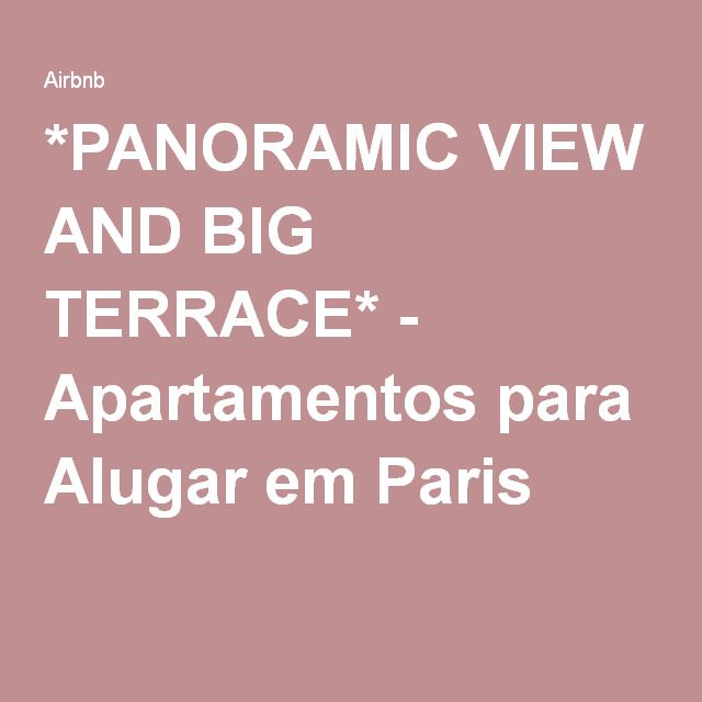 *PANORAMIC VIEW AND BIG TERRACE* - Apartamentos para Alugar em Paris