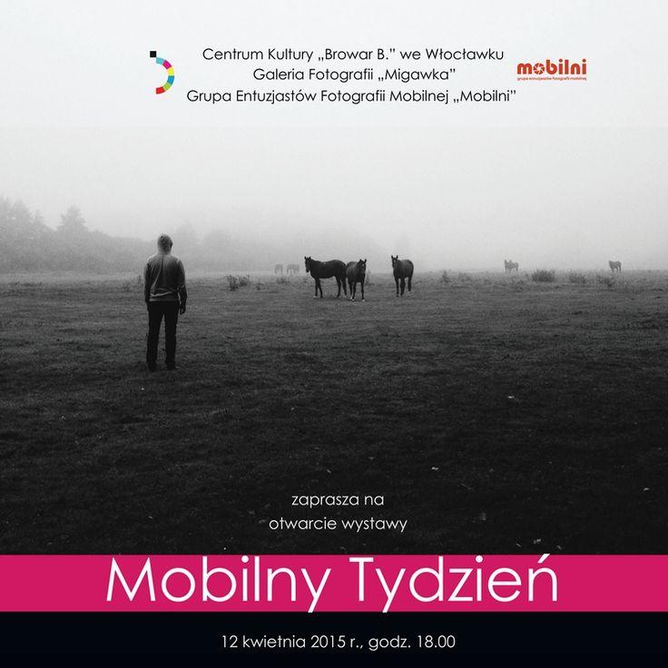 """Tym razem zapraszamy Was do Włocławka, gdzie już 12 kwietnia o godzinie 18:00 odbędzie się wernisaż wystawy najlepszych polskich fotografii mobilnych, wyróżnionych w ramach naszej akcji """"Mobilny Tydzień""""."""