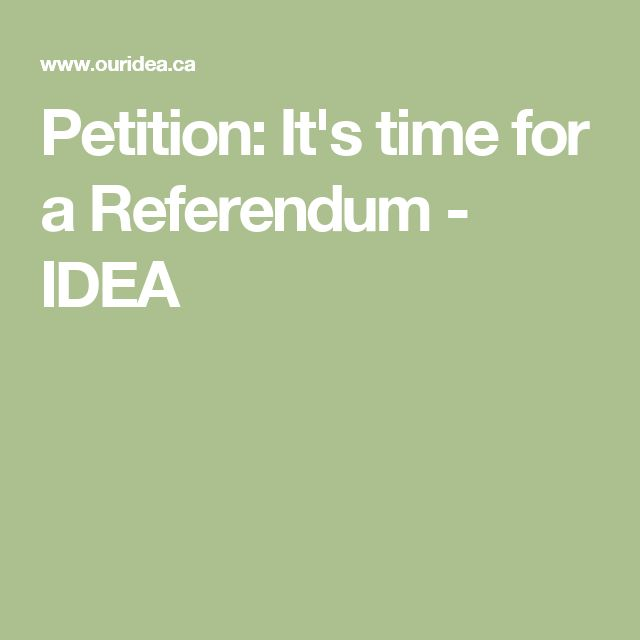 Petition: It's time for a Referendum - IDEA