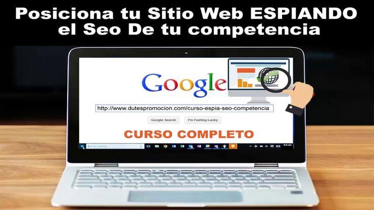 Curso Cómo Espiar El Posiionamiento Web de tu competencia y mejorar el t...