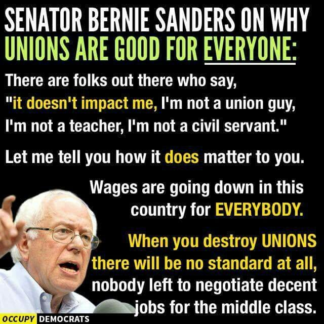"""""""Unions were born out of necessity""""  I may not be a huge Bernie fan. But he is SPOT ON with this"""