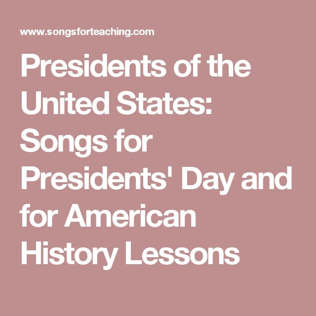 Presidents of the United States:  Songs for Presidents' Day and for American History Lessons