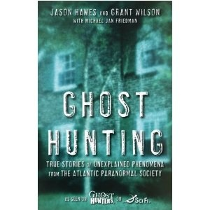 Ghost Hunting by Jason Hawes and Grant Wilson. LOVE Ghost Hunters!!