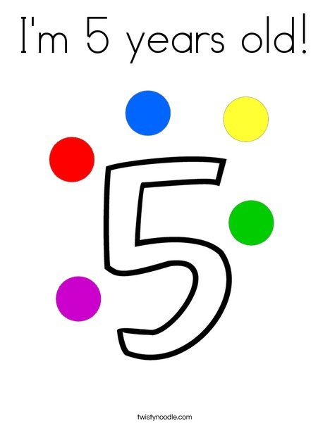 I'm 5 years old Coloring Page - Twisty Noodle   5 year ...