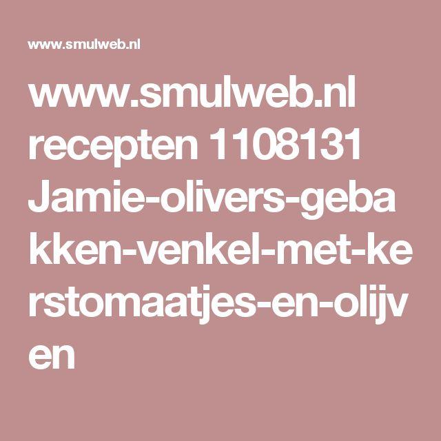 www.smulweb.nl recepten 1108131 Jamie-olivers-gebakken-venkel-met-kerstomaatjes-en-olijven