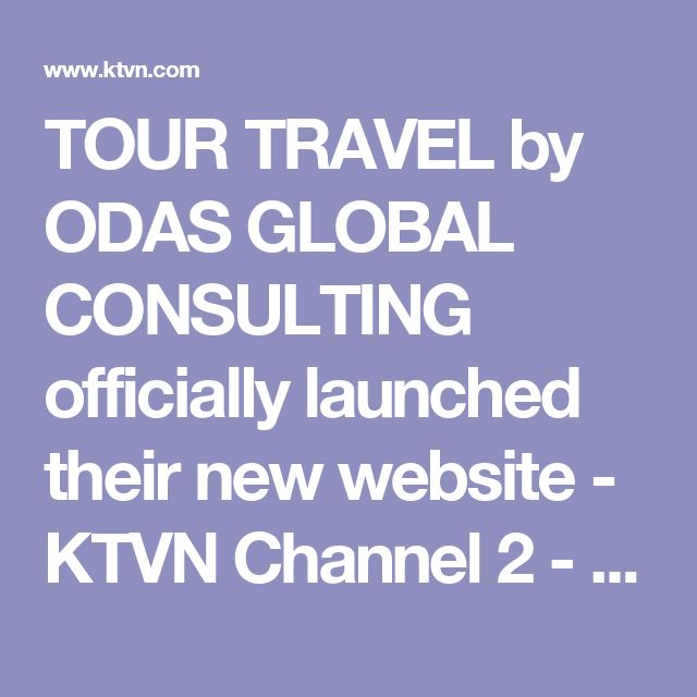 TOUR TRAVEL by ODAS GLOBAL CONSULTING officially launched their new website - KTVN Channel 2 - Reno Tahoe Sparks News, Weather, Video