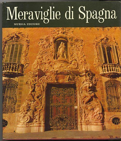 Meraviglie di Spagna ED. MURSIA 1962 - Grande volume con 164 fotografie, copertina rigida e sovracoperta. 270 pagine. Misure 28x32,6 cm.
