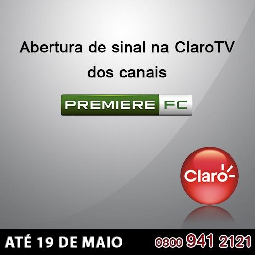 Essa é para os assinantes Claro Tv e Premiere FC: até 19 de maio todos os canais Premiere FC estão com sinal aberto na Claro Tv. http://www.clarotv.br.com/