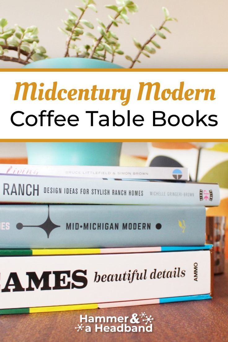 These Mid Century Modern Books Will Look Amazing On Your Coffee Table Mid Century Modern Books Modern Books Mid Century Modern Coffee Table [ 1104 x 736 Pixel ]