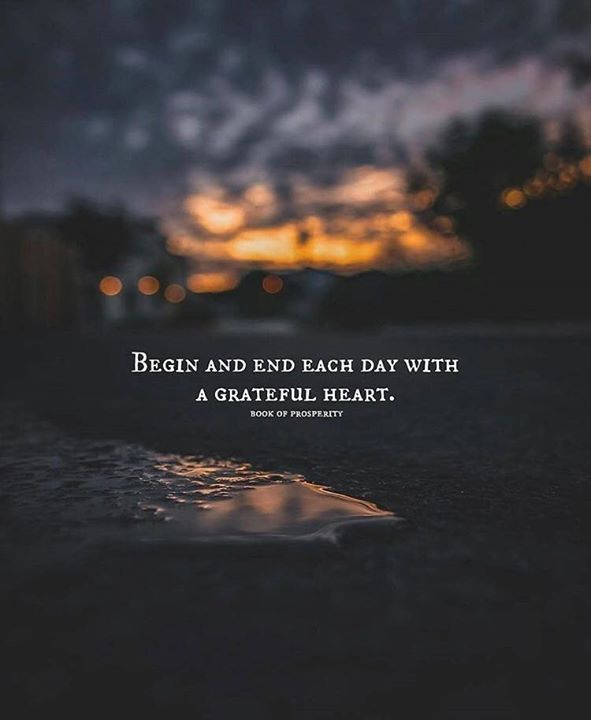 Begin and end each day with a grateful heart. | Words | Quotes