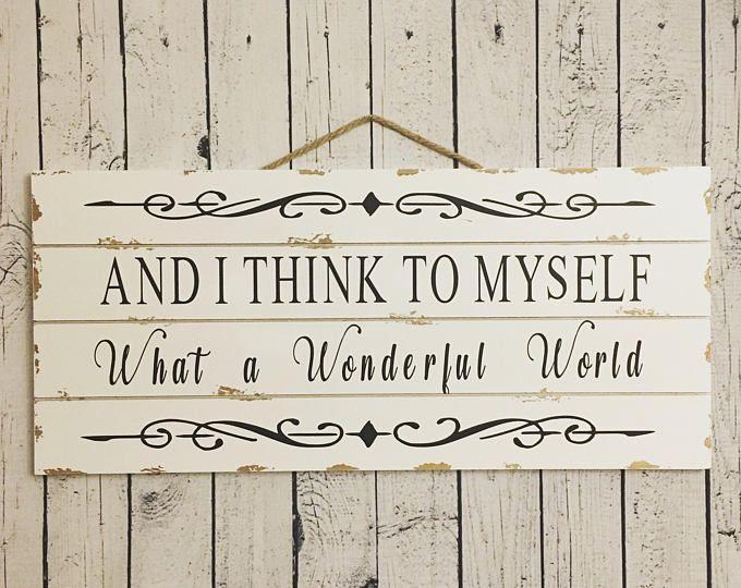 It S A Wonderful World Sign Wonderful World Wonderful Life