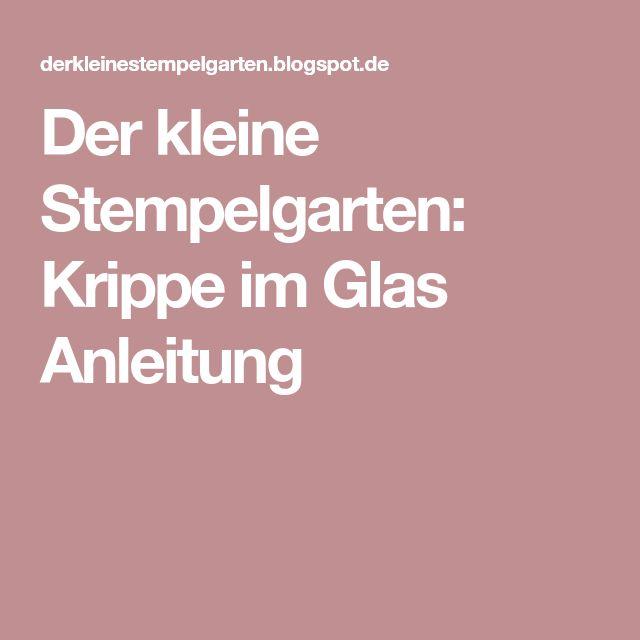 Der kleine Stempelgarten: Krippe im Glas Anleitung
