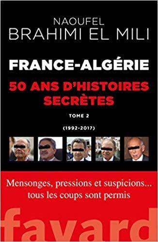 b49edab96d5 France-Algérie   50 ans d histoires secrètes-Vol.2 - Naoufel Brahimi ...