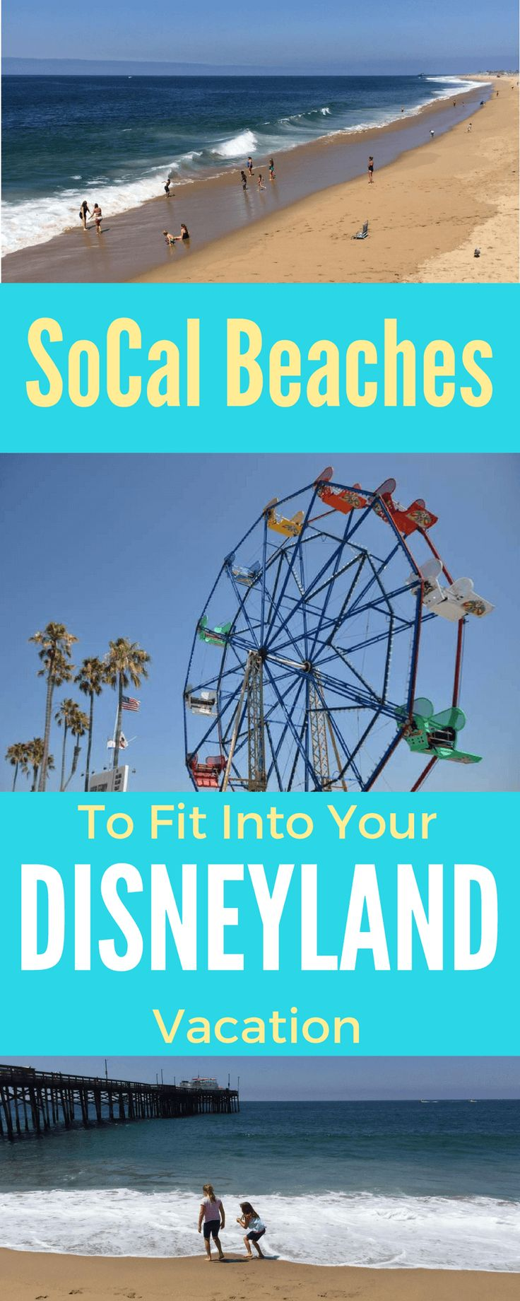 Best SoCal Beaches to add onto your Disneyland Vacation