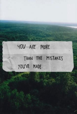 You are more than your mistakes