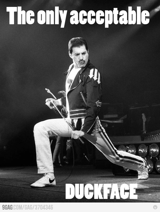 The only acceptable duckface . . . Freddie Mercury . . . . .