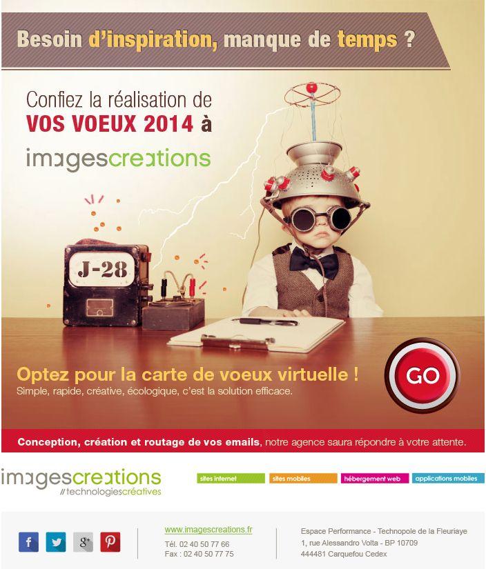 Besoin d'inspiration, manque de temps ? Confiez la réalisation de vos voeux 2014 à l'agence !   Par ICI ---> http://www.imagescreations.fr/emailing/faites-vos-voeux-2014/index.php