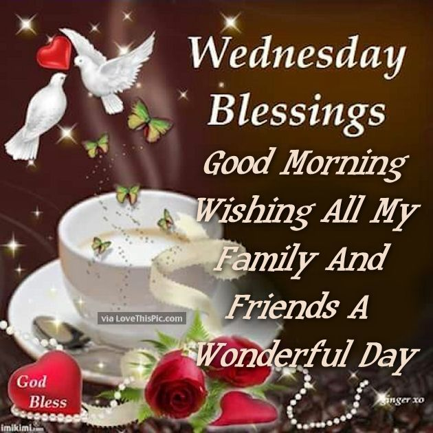 Good Morning Family And Friends Quotes : Wednesday blessings good morning wishing my friends and