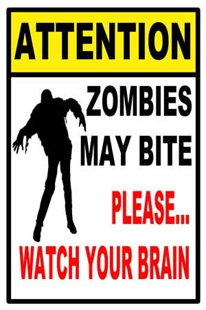 Please watch your brain - zombie party sign. Would be cool near the zombie make up station.