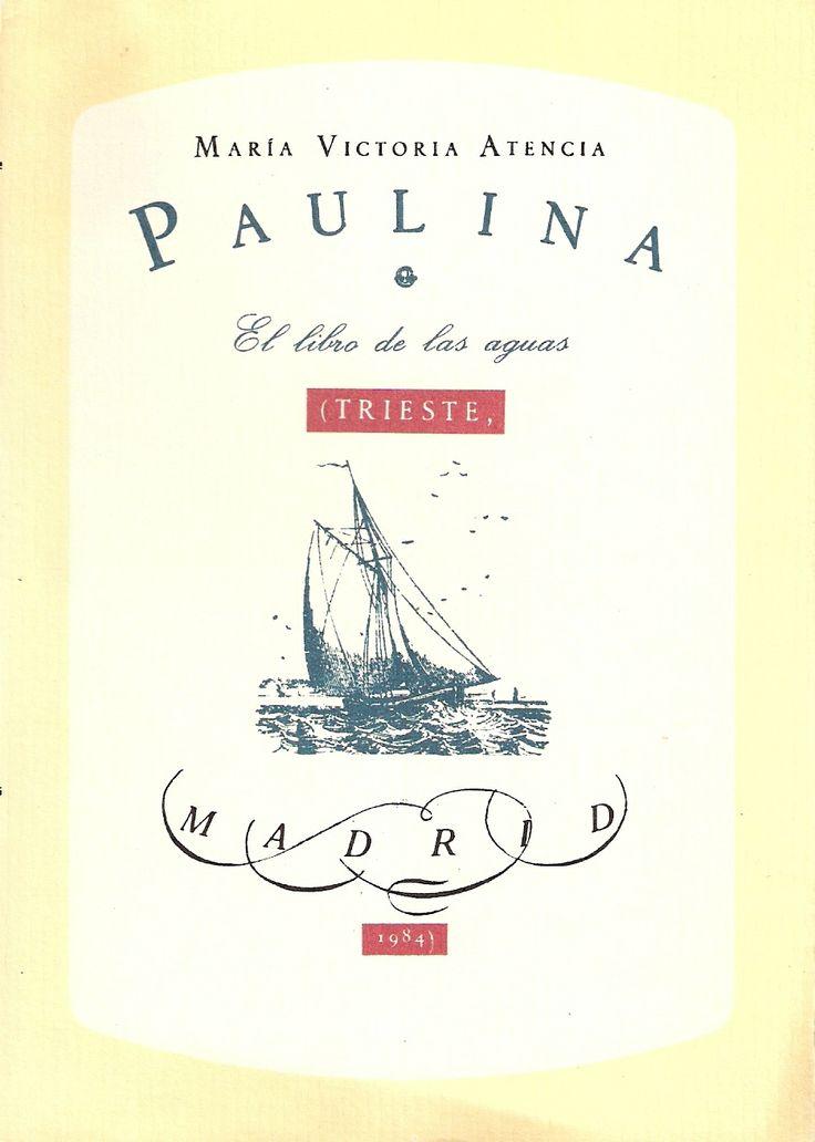 Paulina o el libro de las aguas de Maria Victoria Atencia. Ed. Trieste. Tipografo: Andres Trapiello.