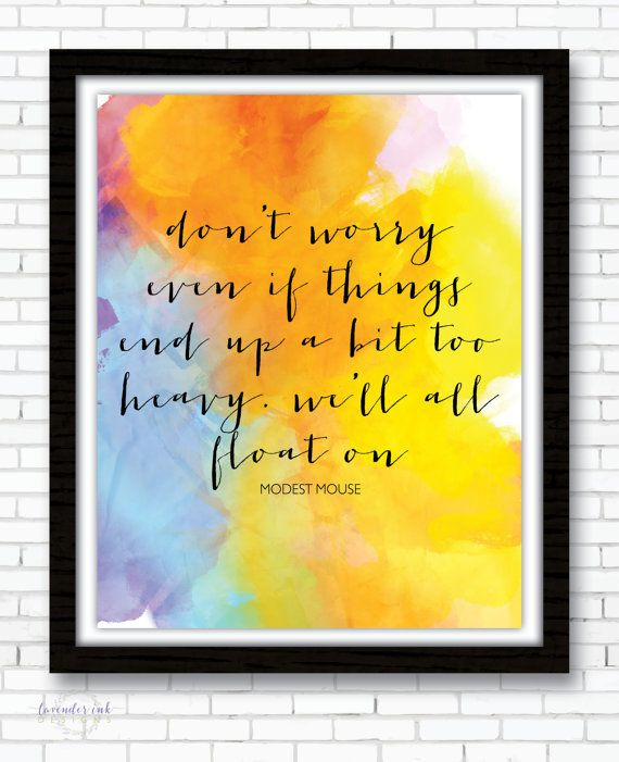 Modest Mouse Float On Watercolor Quote by lavenderinkdesigns