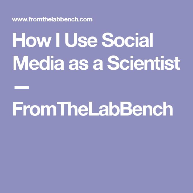 How I Use Social Media as a Scientist — FromTheLabBench