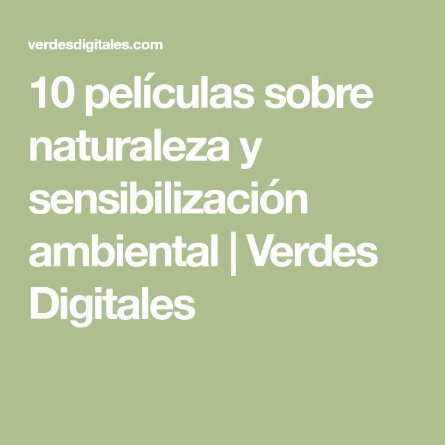 10 películas sobre naturaleza y sensibilización ambiental | Verdes Digitales