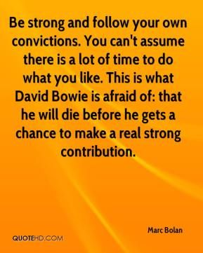Marc Bolan quote. Interesting...