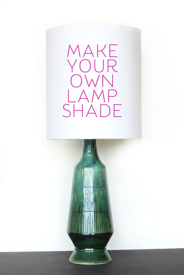 Diy How Make Your Own Lamp Shade Modern Shades Home Decor Projects Vintage Lamps