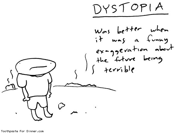 Toothpaste For Dinner by @drewtoothpaste - dystopia was better