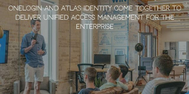 Onelogin And Atlas Identity Come Together To Deliver Unified