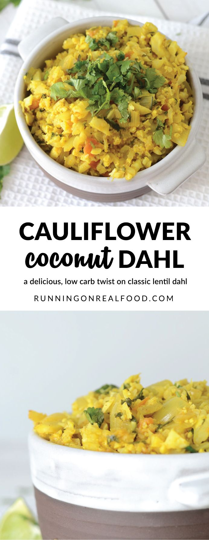This healthy, vegan cauliflower coconut dahl has all the flavour of lentil dahl but is just 106 calories per serving. Easy to make with simple ingredients, full of flavour + nutrition, ready in less than 30 minutes. (Oil-free, gluten-free.)