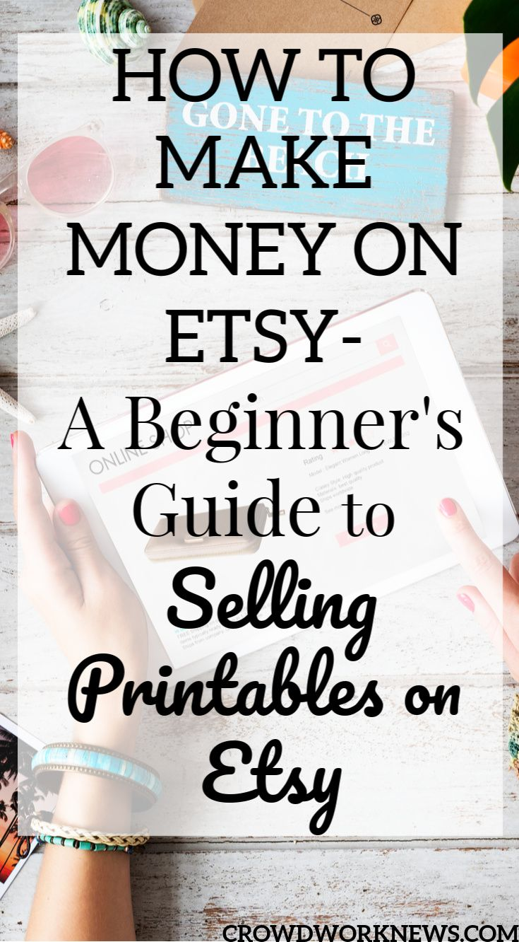 Make Money On Etsy A Beginner S Guide To Selling Printables On Etsy Making Money On Etsy Things To Sell Make Money Fast Online