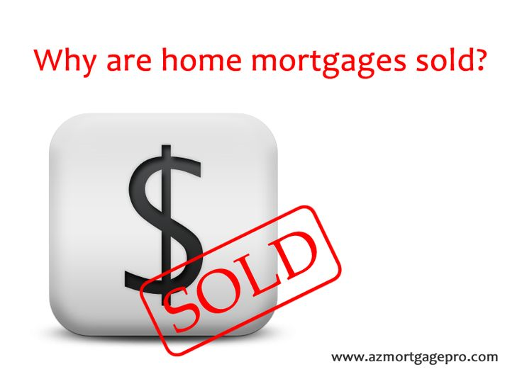 An explanation for mortgages being sold from one lender to another.