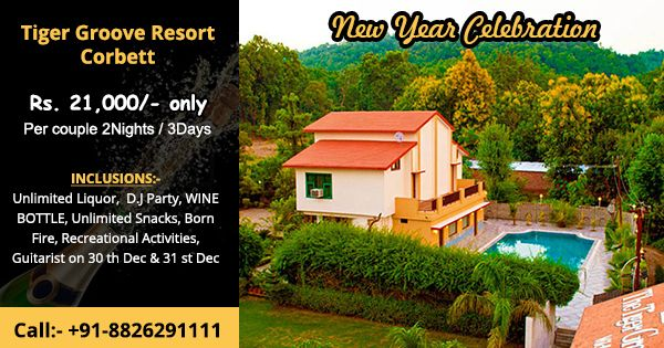 Jim Corbett new year packages 2017 Hurry up Book now and Enjoy Unlimited fun food and masti celebrate new year evening 2017