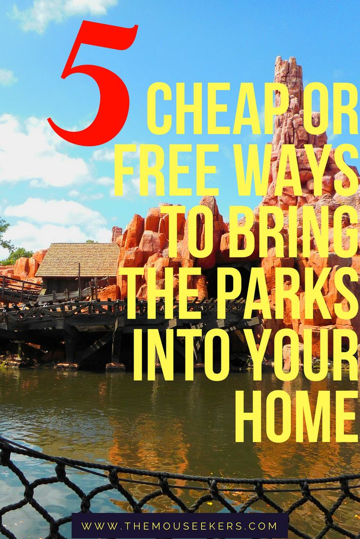 Top 5 Free or Cheap Ways to Bring the Parks