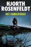 Libris | Het familiegraf / druk 1 | Hjorth Rosenfeldt | 9789023479840 | Literaire thriller | Boekhandel Praamstra te Deventer