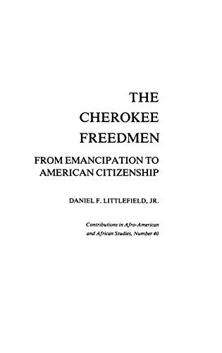The Cherokee Freedmen: From Emancipation to American Citizenship (Contributions in Afro-American & African Studies)