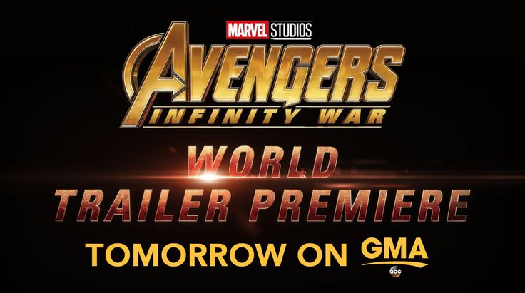 Infinity War trailer debuting on Good Morning America tomorrow
