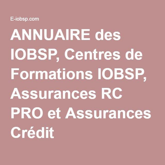 ANNUAIRE des IOBSP, Centres de Formations IOBSP, Assurances RC PRO et Assurances Crédit