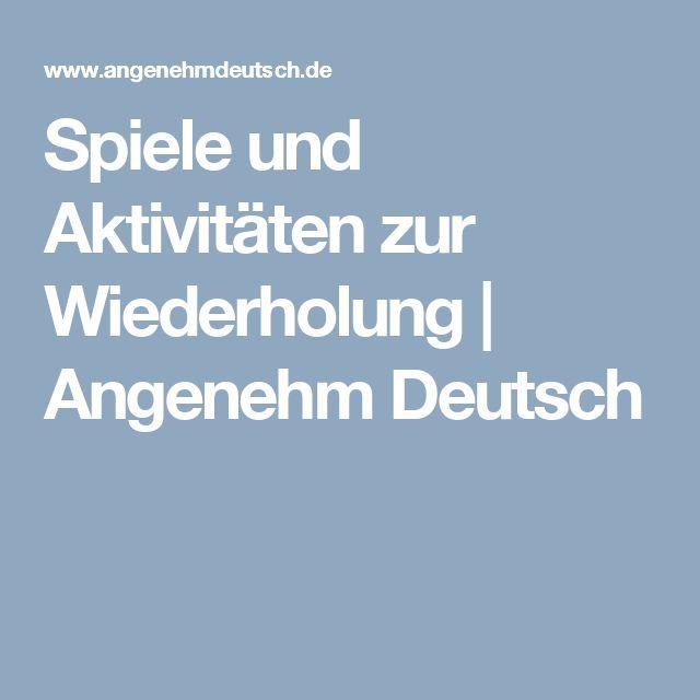 Spiele und Aktivitäten zur Wiederholung | Angenehm Deutsch