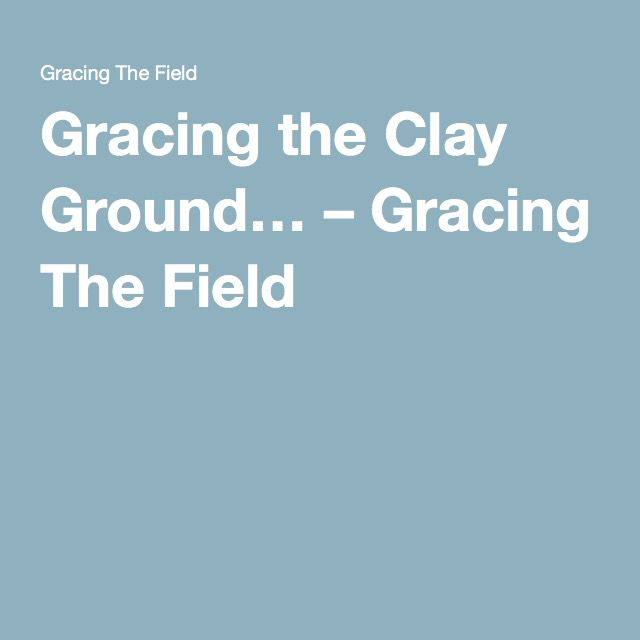 Gracing the Clay Ground… – Gracing The Field