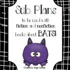 A day's worth of sub plans all you need to do is print, copy, and provide at least one fiction and nonfiction book about BATS!  Or use the packet to supplement your own teaching during a unit about bats! The substitute teacher will start the day with the morning work and then start reading either fiction or nonfiction books about bats. The students will then complete the corresponding activities. The bat activities and fun will continue all day!